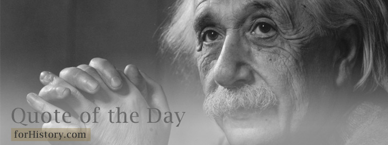 Albert Einstein - Quote of the Day