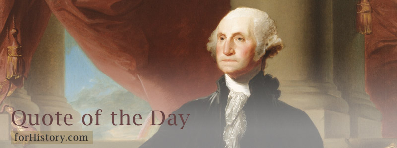 George Washington - Quote of the day